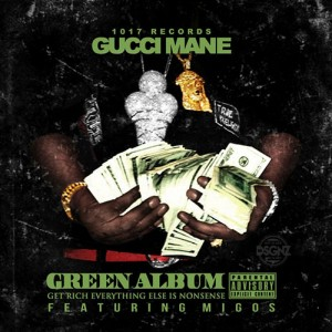gucci mane, migos, green album mixtape, 1017 records
