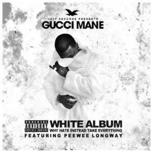 gucci mane, peewee longway, white album mixtape, 1017 records